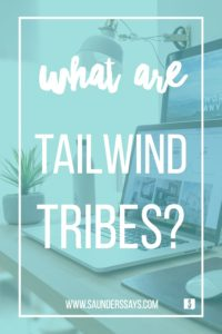 Tailwind Tribes: what are they? how do I use them? find out here: www.saunderssays.com