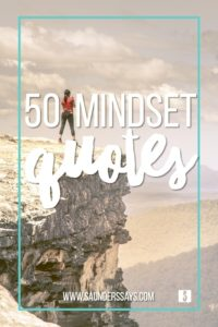 50 mindset quotes - www.saunderssays.com