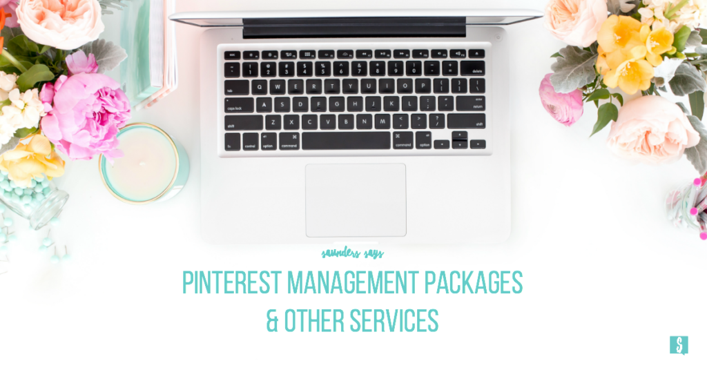 Saunders Says pinterest management packages and other services for the small blogger and direct seller