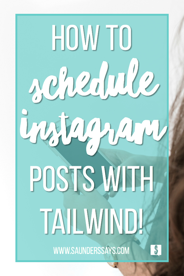 Using Tailwind to Schedule Instagram Posts Automatically! www.saunderssays.com