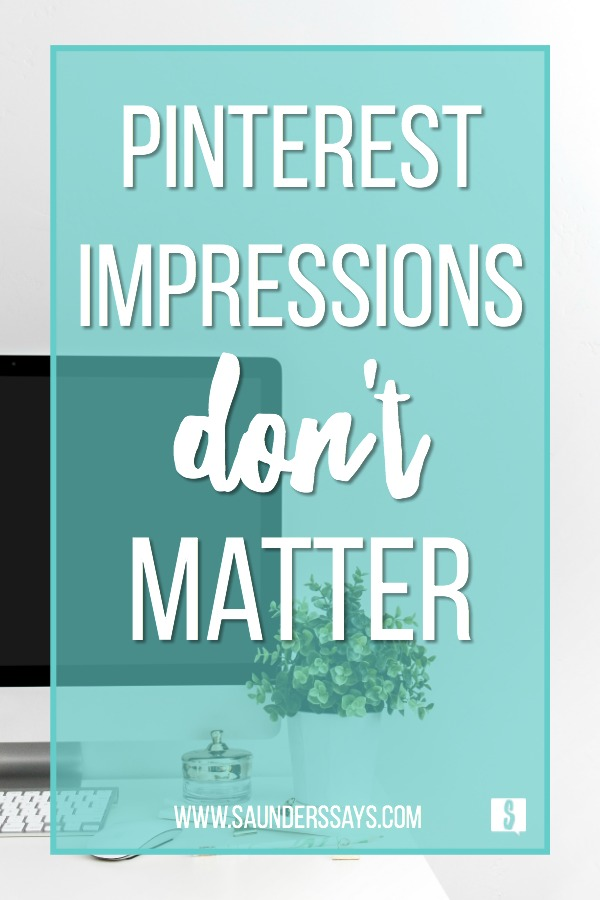 Pinterest Impressions do not matter