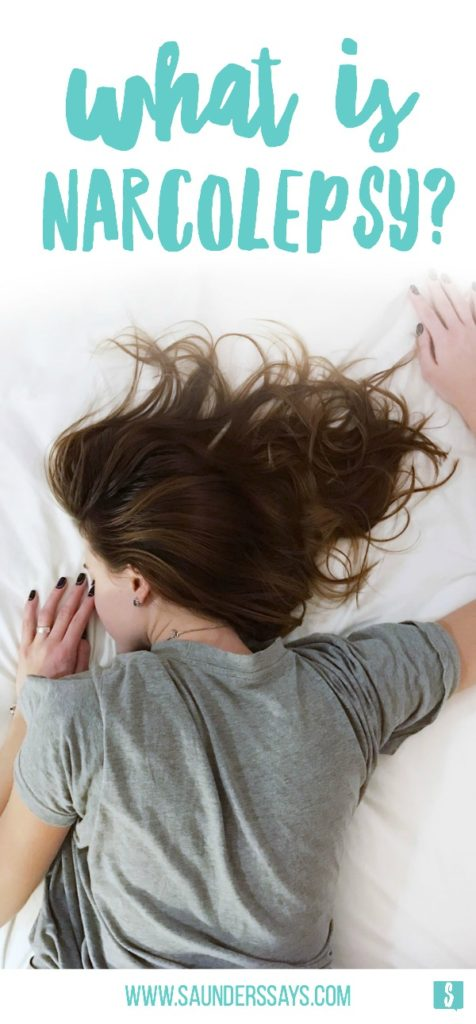 Narcolepsy and excessive daytime sleepiness. What you need to know about these two disorders! Read more about my story with narcolepsy now: www.saunderssays.com