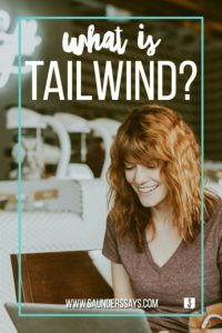 what is tailwind? how to use it to save time! www.saunderssays.com