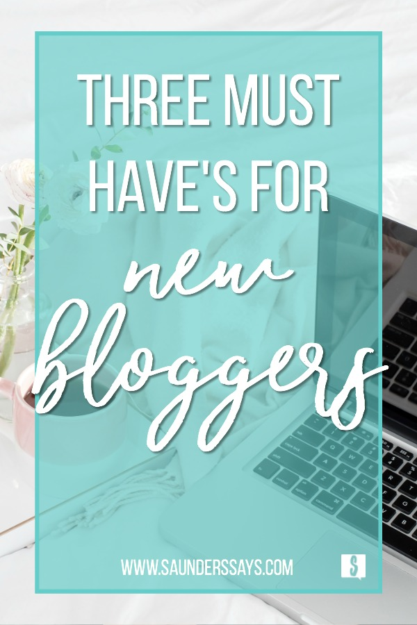 Laptop with text Three Must Have's For New Bloggers