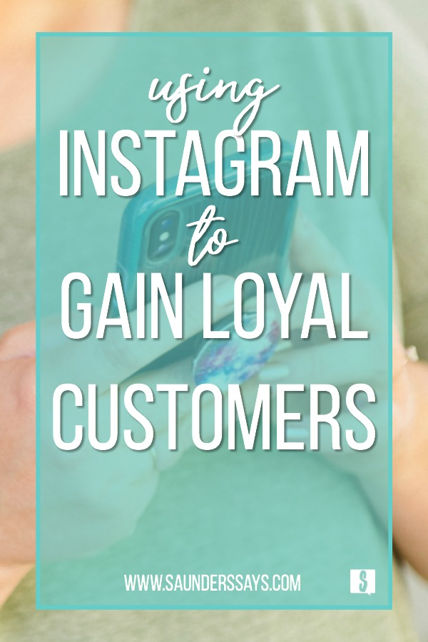 using instagram to gain loyal customers