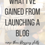 Launching a blog provided me with more than just blogging skills. Find out the top 5 things I gained from launching a blog! #blogging #bloggingtips #startablog #saunderssays