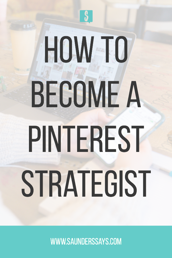 So you want to be a Pinterest Strategist? Learn how to become a Pinterest Strategist now! #pintereststrategist #entrepreneur #saunderssays