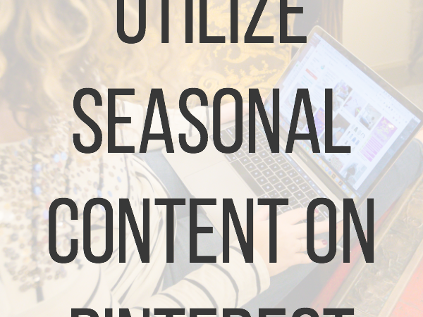 The best ways to utilize holiday and seasonal content on Pinterest - even if you don't create seasonal content! #pinteresttips #seasonalcontent #saunderssays