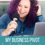 "Nicole Saunders talking on a microphone with text ""My Business Pivot: how I pivoted my business. From Pinterest Marketing to Business Coach."""