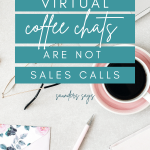 Virtual Coffee Chats are not sales calls.