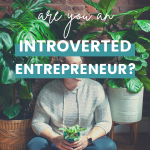 Being an Introvert - what does it mean? and how can you use it to grow your business?